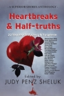 Heartbreaks & Half-truths: 22 Stories of Mystery & Suspense Cover Image
