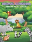 Animal Kingdom - Coloring Book for Kids: Sea Animals, Farm Animals, Jungle Animals, Woodland Animals and Circus Animals Cover Image