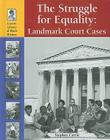 The Struggle for Equality: Landmark Court Cases (Lucent Library of Black History) Cover Image