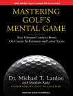 Mastering Golf's Mental Game: Your Ultimate Guide to Better On-Course Performance and Lower Scores Cover Image