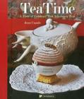 Tea Time: A Taste of London's Best Afternoon Teas Cover Image