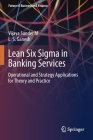 Lean Six SIGMA in Banking Services: Operational and Strategy Applications for Theory and Practice Cover Image