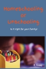 Homeschooling - Unschooling: What does it entail? Is it right for your family? Cover Image