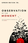 Observation Of The Moment: Analyzing Moments In Everyday Life Into Poetry Cover Image