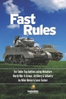 Fast Rules: For Table Top Battles using Miniature World War II Armor, Artillery & Infantry Cover Image