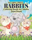 Rabbits Coloring Books for Adults ( In Large Print ) Cover Image