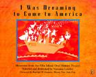 I Was Dreaming to Come to America: Memories from the Ellis Island Oral History Project Cover Image