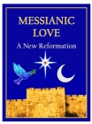 Messianic Love: A New Reformation Cover Image