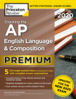 Cracking the AP English Language & Composition Exam 2020, Premium Edition: 5 Practice Tests + Complete Content Review + Proven Prep for the NEW 2020 Exam (College Test Preparation) Cover Image