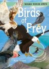 Make Your Own Birds of Prey: Includes Four Amazing Press-Out Models Cover Image