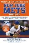 Miracle Moments in New York Mets History: The Turning Points, the Memorable Games, the Incredible Records Cover Image