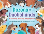 Dozens of Dachshunds: A Counting, Woofing, Wagging Book Cover Image