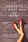 The Secrets to What Men Really Want Cover Image