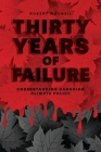 Thirty Years of Failure: Understanding Canadian Climate Policy Cover Image