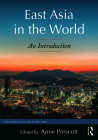 East Asia in the World: An Introduction (Foundations in Global Studies) Cover Image