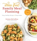 Stress-Free Family Meal Planning: Easy, Healthy Recipes for Busy Homes Cover Image