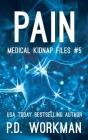 Pain (Medical Kidnap Files #5) Cover Image