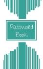Password Book: Premium Internet Password and Address Logbook Cover Image
