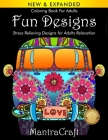Coloring Book For Adults: Fun Designs: Stress Relieving Designs for Adults Relaxation: (MantraCraft Coloring Books Series) Cover Image