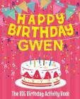 Happy Birthday Gwen - The Big Birthday Activity Book: Personalized Children's Activity Book Cover Image