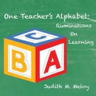 One Teacher's Alphabet: Ruminations on Learning Cover Image