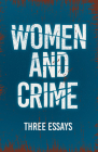 Women and Crime - Three Essays Cover Image