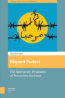 Migrant Protest: Interactive Dynamics in Precarious Mobilizations (Protest and Social Movements) Cover Image
