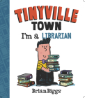 I'm a Librarian (A Tinyville Town Book) Cover Image
