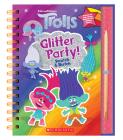 Trolls: Scratch Magic: Glitter Party! Cover Image