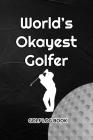 Golf Log Book: World's Okayest Golfer Cover Image