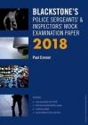 Blackstone's Police Sergeants' & Inspectors' Mock Examination Paper 2018 (Blackstone's Police Manuals) Cover Image