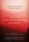 Songs of the Sons and Daughters of Buddha: Enlightenment Poems from the Theragatha and Therigatha Cover Image