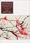 Contemporary Asian America (Third Edition): A Multidisciplinary Reader Cover Image
