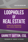 Loopholes of Real Estate: Secrets of Successful Real Estate Investing (Rich Dad's Advisors) Cover Image