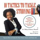 10 Tactics to Tackle Studying: Guide to Elementary School, High School, and Undergraduate Success Ages 11+ Cover Image