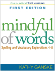 Mindful of Words: Spelling and Vocabulary Explorations 4-8 (Solving Problems in the Teaching of Literacy) Cover Image
