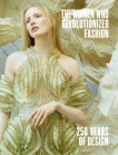 The Women Who Revolutionized Fashion: 250 Years of Design Cover Image