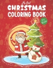 My Best Christmas coloring Book For Kids: This Coloring Book helps children to Better hand-eye coordination, Contributes to Better Handwriting And Mor Cover Image
