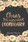 Chaos Coordinator: 6x9 Undated Weekly Organizer To Track Your Progress and Get Shit Done, Perfect gag gift For Coworkers, Colleagues and Cover Image