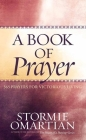 A Book of Prayer: 365 Prayers for Victorious Living Cover Image