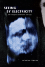 Seeing by Electricity: The Emergence of Television, 1878-1939 (Sign) Cover Image