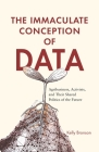 The Immaculate Conception of Data: Agribusiness, Activists, and Their Shared Politics of the Future Cover Image