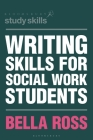 Writing Skills for Social Work Students Cover Image