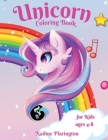 Unicorn Coloring Book for kids age 4-8: Amazing Unicorn, Girls Coloring Book Happy and Cute Unicorn coloring for Kids Adorable Designs for Girls & Boy Cover Image