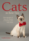 Cats in Bow Ties: Photographs & Rescue Stories of Shelter Cats with Style Cover Image