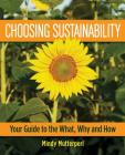 Choosing Sustainability: Your Guide to the What, Why and How Cover Image