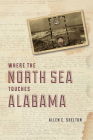 Where the North Sea Touches Alabama Cover Image