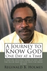 A Journey to Know God One Day at a Time: A Thirty-Day Devotional Inspired by God's Spirit That Fills My Heart and God's Truth That Renews My Mind Cover Image