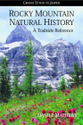 Rocky Mountain Natural History: A Trailside Reference, Grand Teton to Jasper Cover Image