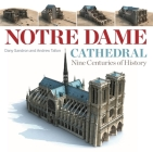Notre Dame Cathedral: Nine Centuries of History Cover Image